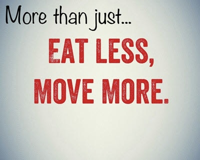 Move than just eating less moving more